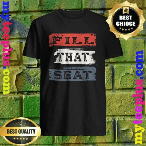 Fill That Seat Vintage Court Judge Fill The Seat Distressed shirt