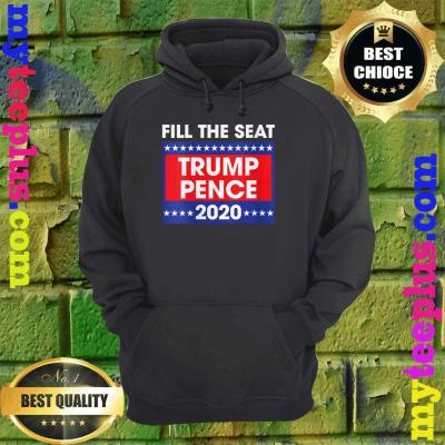 Fill The Seat Trump Pence 2020 Stars hoodie
