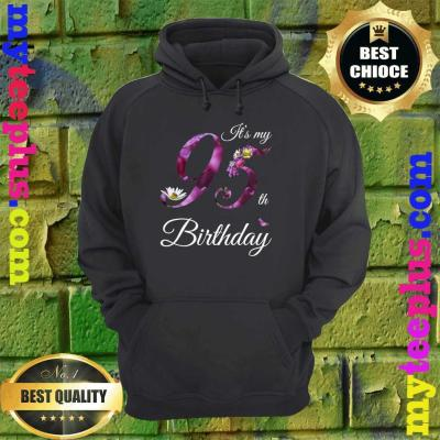Floral 1925 It's My 95th Birthday Gift hoodie