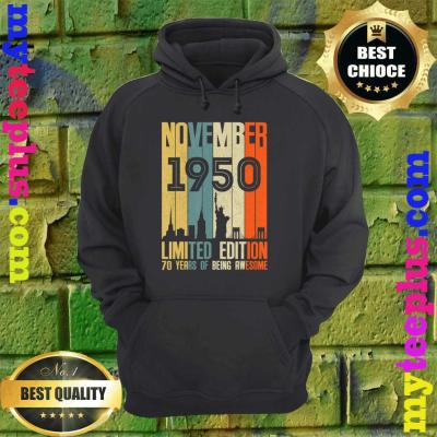 November 1950 Funny 70th Birthday 70 Years Old Gift hoodie