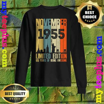 November 1955 Funny 65th Birthday 65 Years Old Gift Sweatshirt