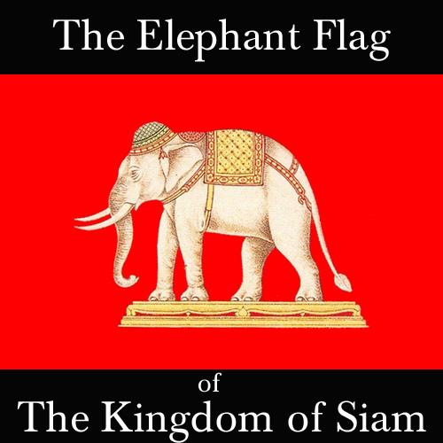 The Elephant Flag of the Kingdom of Siam