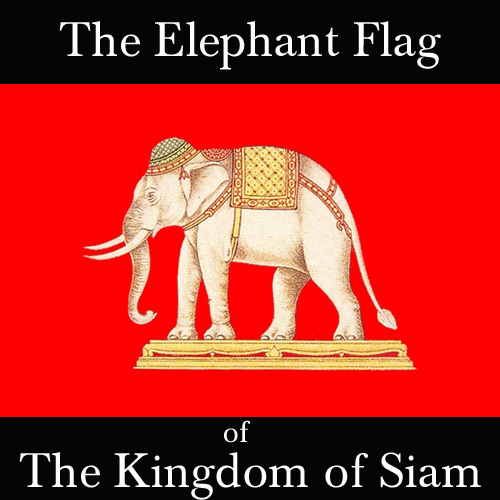 The Elephant Flag of the Kingdom of Siam