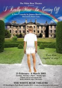 Poster for James Martin Charlton's I Really Must Be Getting Off at White Bear Theatre