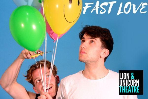 Fast Love at Lion & Unicorn Theatre
