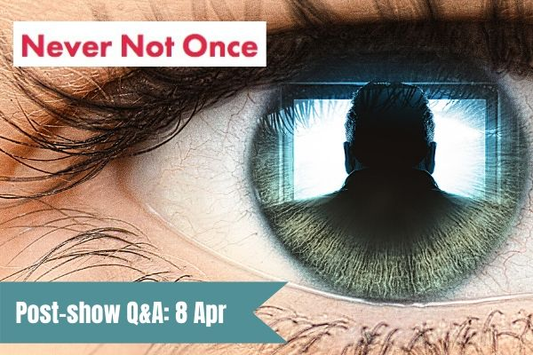 Join Terri Paddock for Never Not Once's post-show Q&A at London's Greenwich Theatre on 8 April 2019