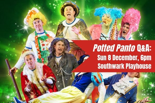 Terri Paddock chairs a post-show talk for all the family with Potted Panto at London's Southwark Playhouse on 8 December 2019