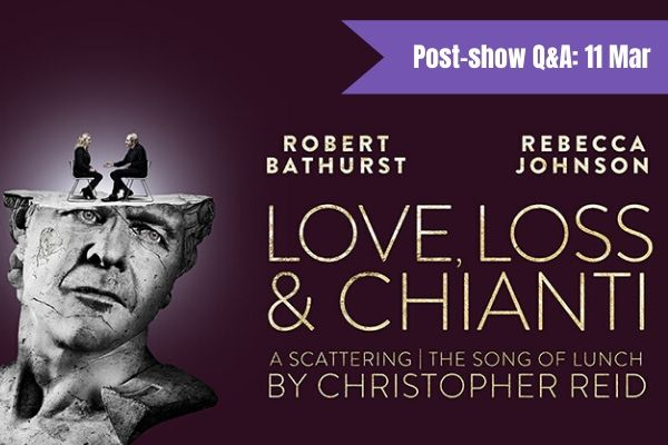 Terri Paddock chairs a post-show talk with Robert Bathurst for Love, Loss & Chianti at London's Riverside Studios