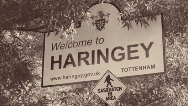 Haringey = Home of Bigfoot?