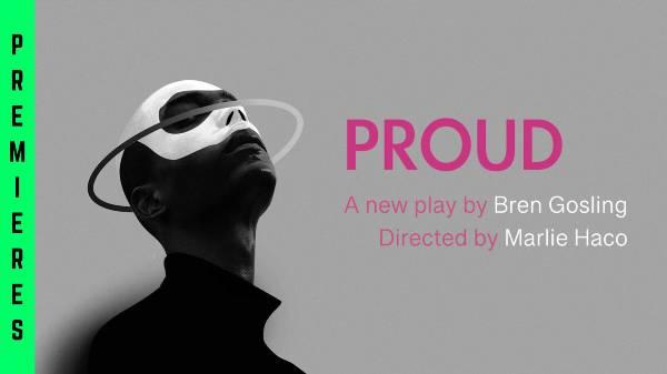 PROUD is part of the ATG Premieres season at New Wimbledon Studio