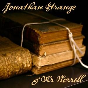 Jonathan Strange & Mr Norrell, by Susanna Clarke