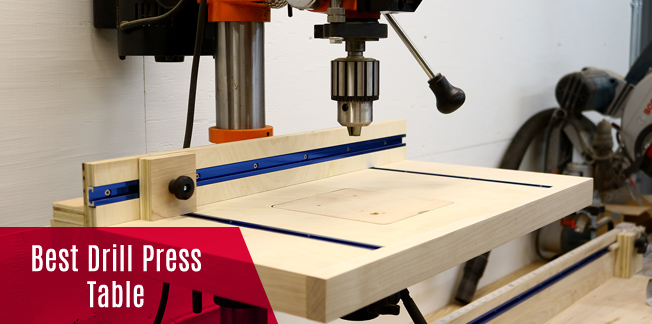 Best Drill Press Table Top