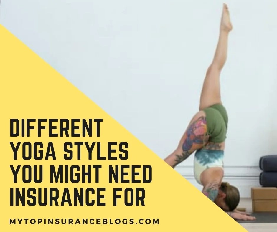 Different Yoga Styles You Might Need Yoga Insurance For