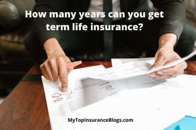 How many years can you get term life insurance