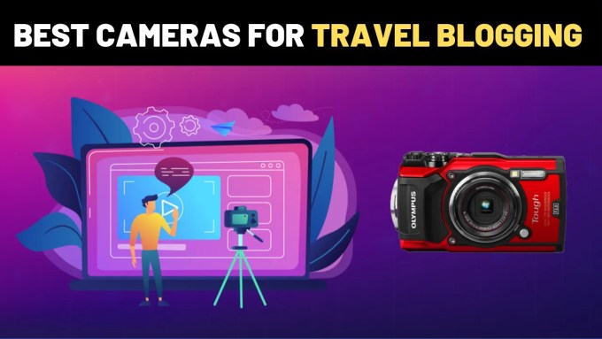 best cameras for travel blogging