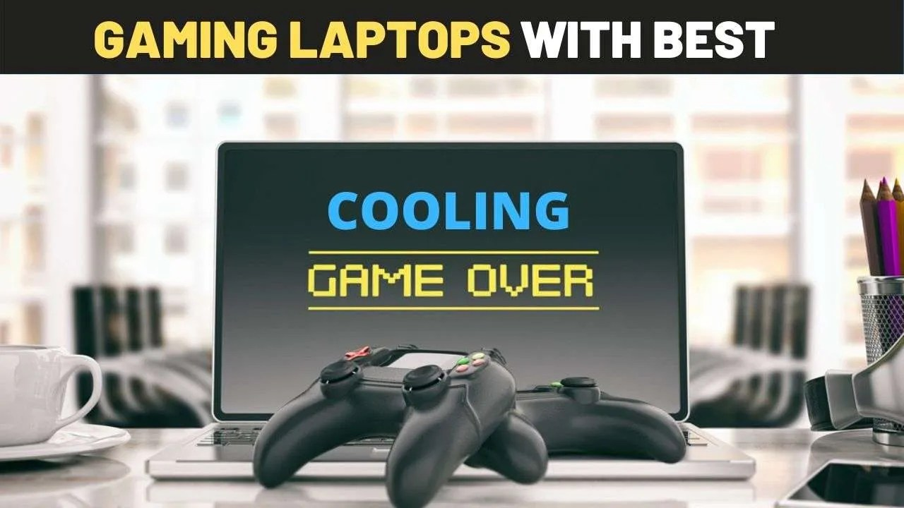 9 Gaming Laptops With Best Cooling System 2020 Budget Picks