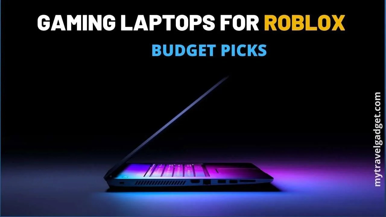Laptop Roblox Pc 6 Best Laptops For Roblox In 2020 Budget Gaming Pc S My Travel Gadget