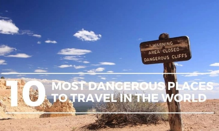 Dangerous Places to Travel in the World