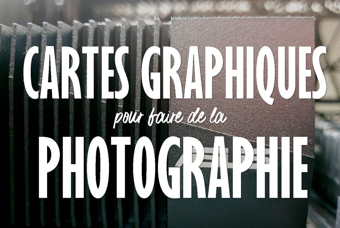 carte graphique pour Lightroom et Photoshop