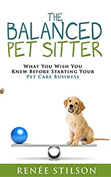 Link to Amazon page for Renee Stilson's book, The Balanced Pet Sitter