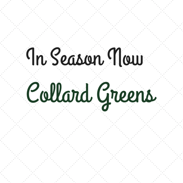 In Season Now: Collard Greens