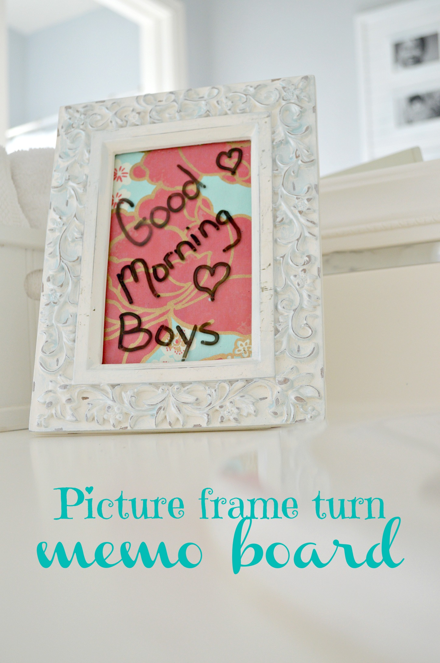 Turn a frame into a dry erase memo board