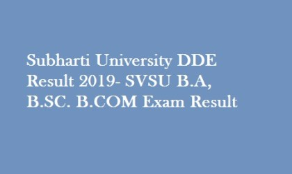 Subharti University DDE Results 2019
