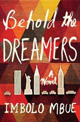 Behold the Dreamers, Imbolo Mbue  book cover