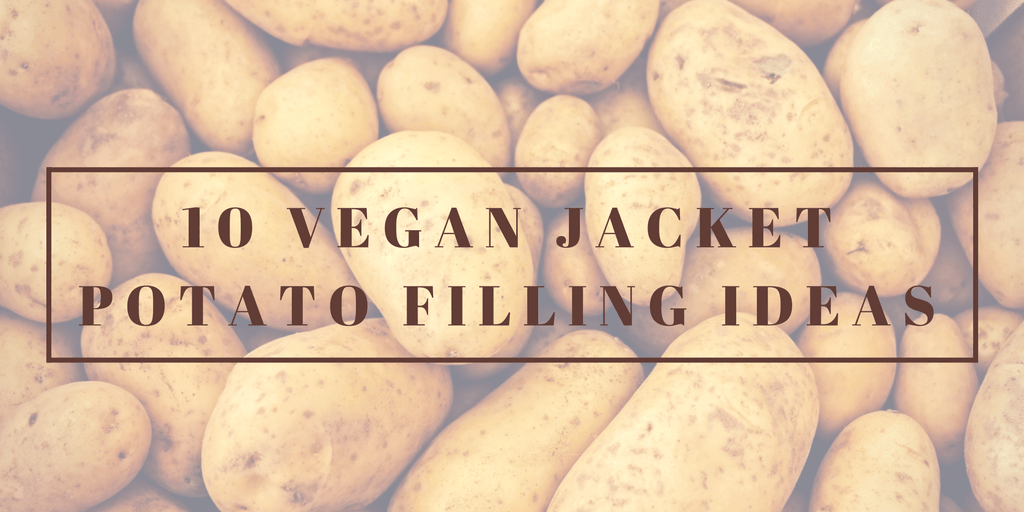 10 Vegan Jacket Potato Filling Ideas