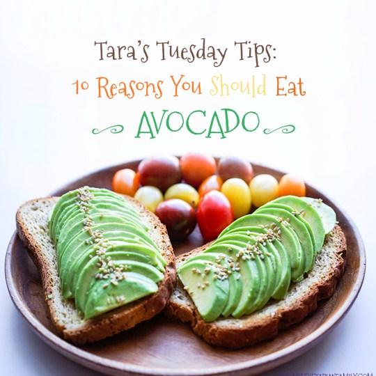 Tara's Tuesday Tips Ten Reasons To Eat Avocado