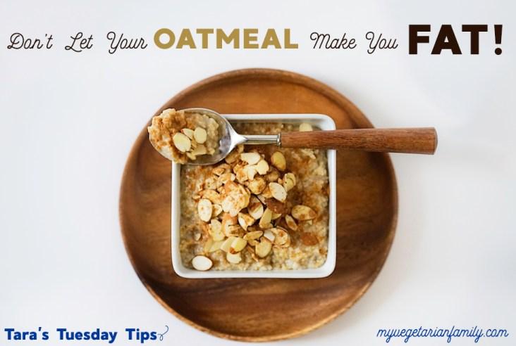Tara's Tuesday Tips Oatmeal #myvegetarianfamily