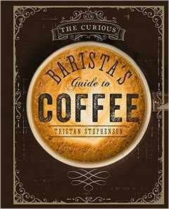 The Curious Barista Guide to Coffee
