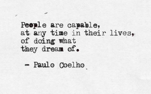 people-are-capable-at-any-time-in-their-lives-of-doing-what-they-dream-of_large