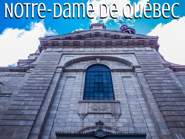 Quebec City Notre Dame