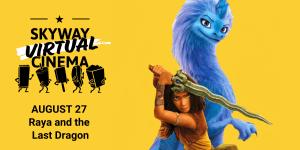 "Stream ""Raya and the Last Dragon"" with Skyway Virtual Cinema @ Online"