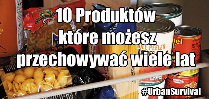 10 produktów, które możesz przechowywać wiele lat