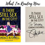 What I'm Reading Now:  Is There Still Sex in The City