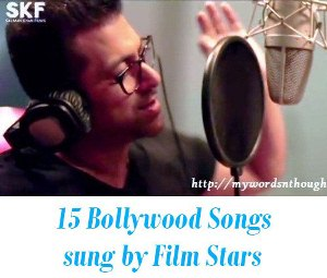 Bollywood Songs sung by Film Stars