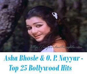 Asha Bhosle O. P. Nayyar Top 25 Bollywood Hits