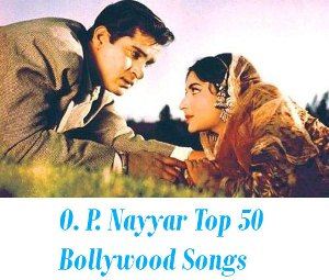O. P. Nayyar Top 50 Songs