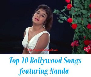 Top 10 Bollywood Songs featuring Nanda