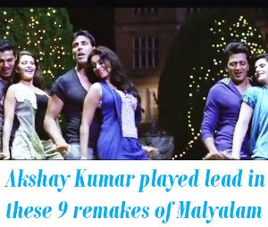 Akshay Kumar remakes of Malayalam movies