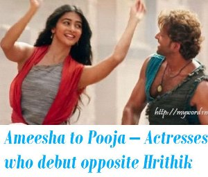 Actresses who debut opposite Hrithik Roshan