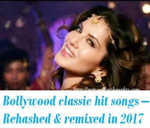 Bollywood old hit songs remixed for new films