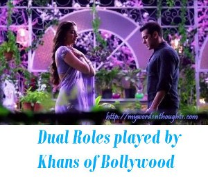 Dual Roles played by Khans of Bollywood