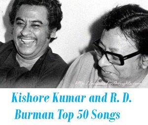 Kishore Kumar and R. D Top 50 Songs