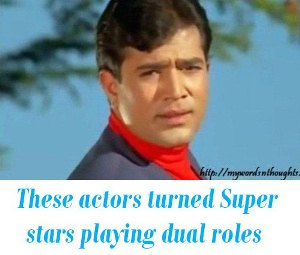 Bollywood actors turned Superstars playing double roles
