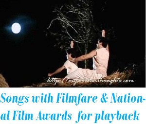 songs earned both Filmfare and National Film Awards
