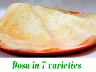 Dosa in 7 varieties