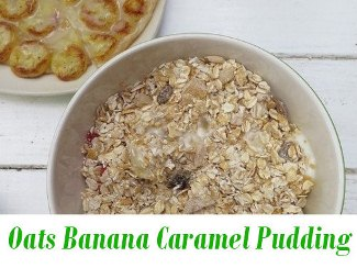 Oats Banana Caramel Pudding